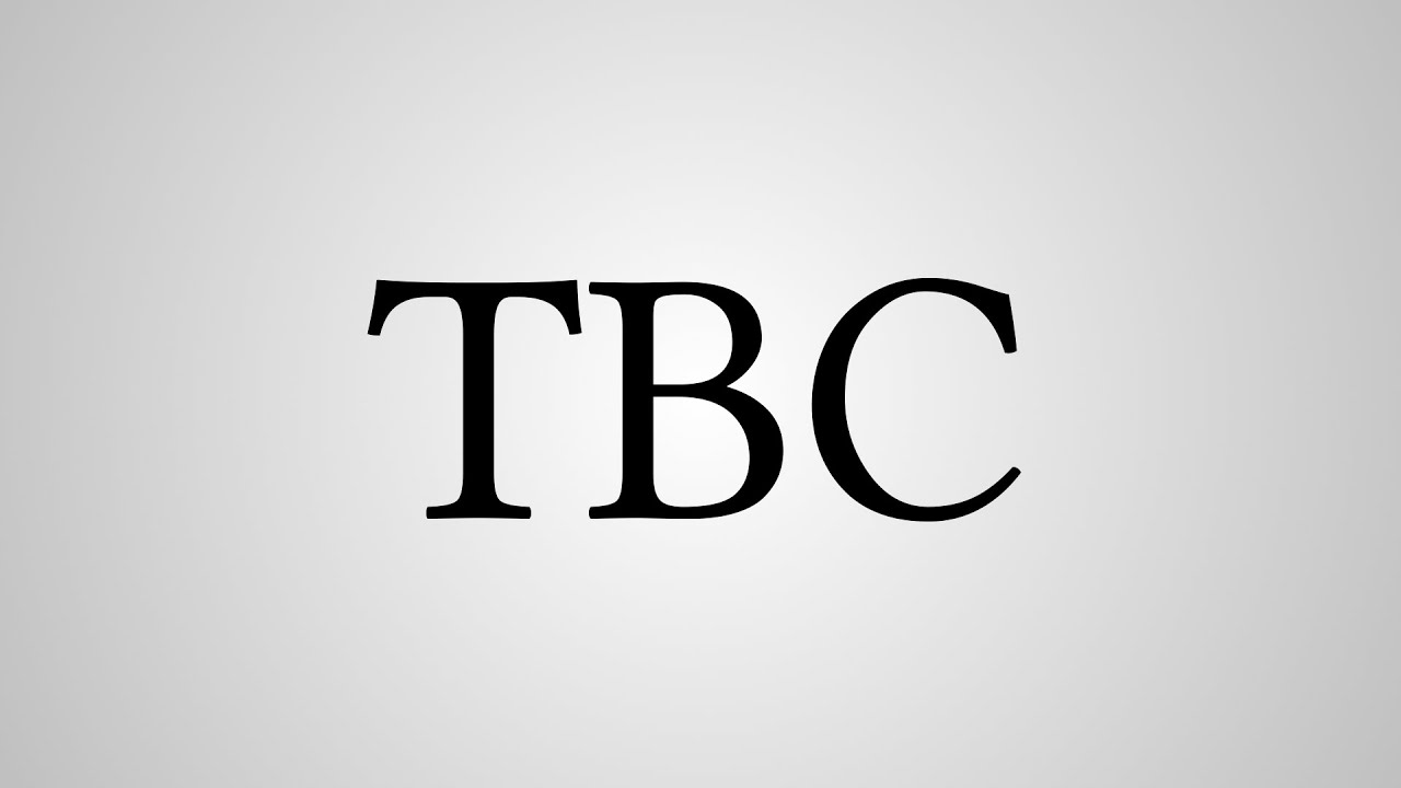 Tbc meaning